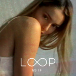 "LOOP Serves Retro Funk Feminism With ""As If"""